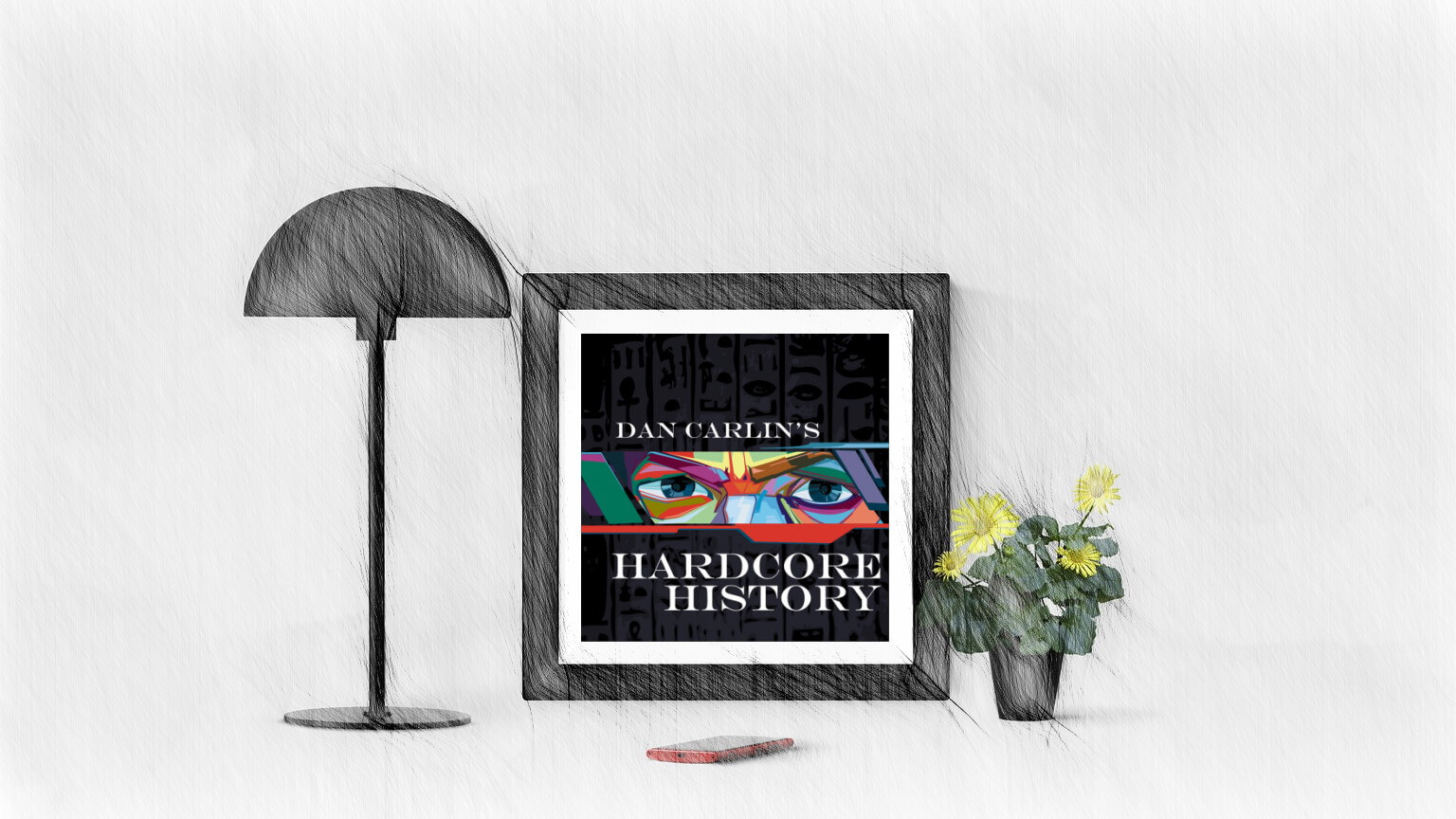Dan Carlin's Hardcore History Cover
