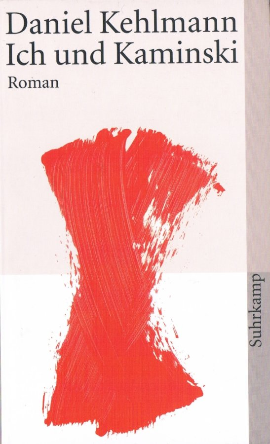 Cover zu Daniel Kehlmann - Ich und Kaminski