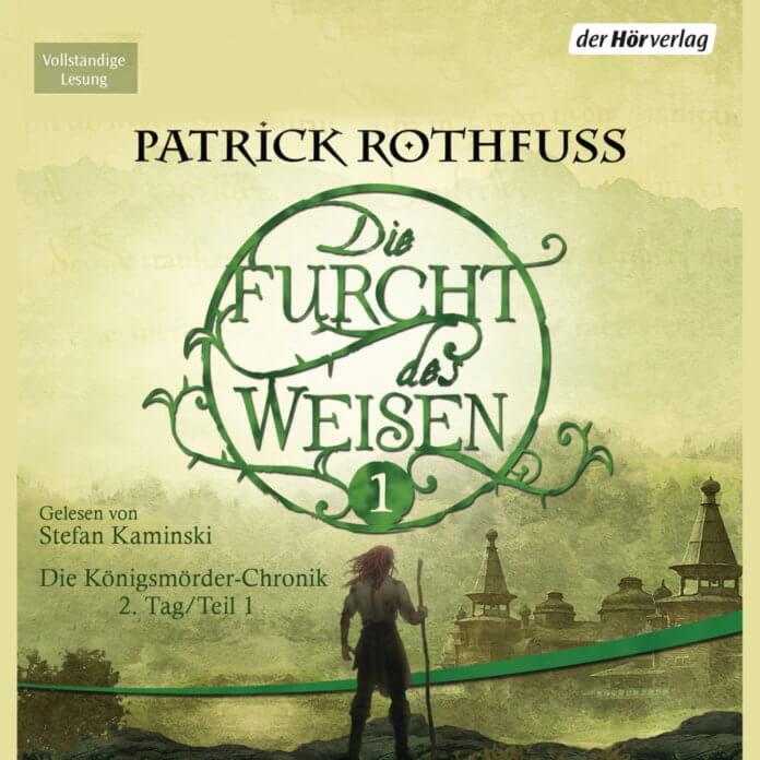 Patrick Rothfuss – Die Furcht des Weisen 1