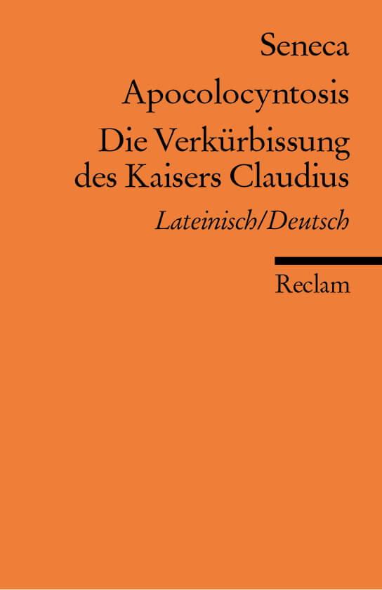 Cover zu Seneca - Apocolocyntosis Die Verkürbissung des Kaisers Claudius