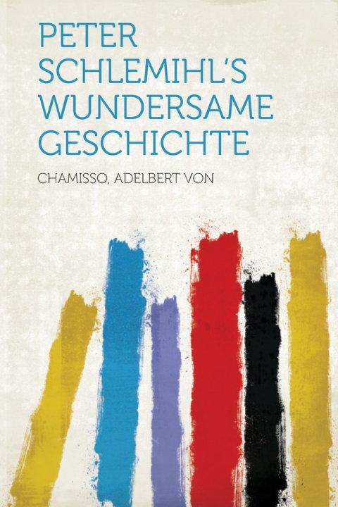 Cover zu Adalbert von Chamisso – Peter Schlehmils wundersame Geschichte