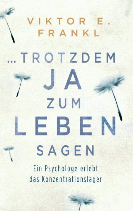 Cover zu Viktor Frankl – ...trotzdem ja zum Leben sagen
