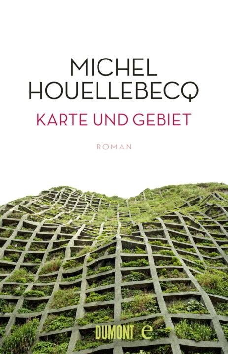 Cover zu Michel Houllebeq – Karte und Gebiet